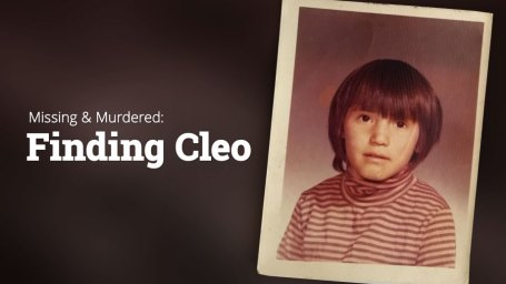 Missing and Murdered - Finding Cleo