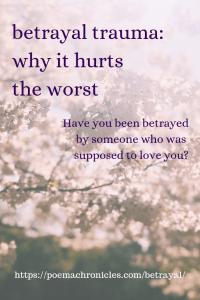 Betrayal Trauma: Why It Hurts the Worst - Poema Chronicles