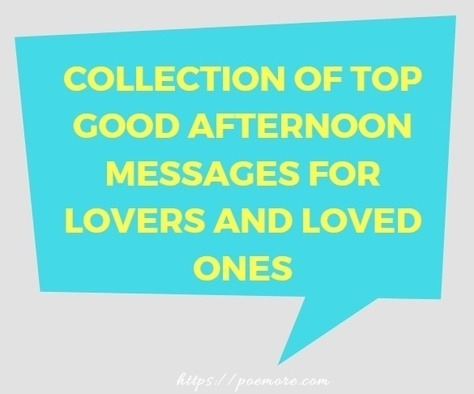 50 Best Collection Of Good Afternoon Messages For Him Or Her