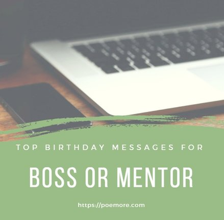 Top 100 birthday wishes and text messages for your boss or mentor m4hsunfo