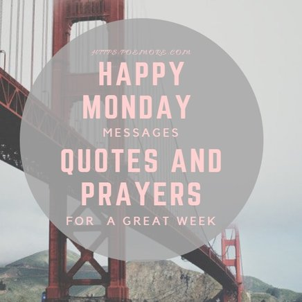100 monday new week messages quotes and prayers happy monday messages and wishes m4hsunfo