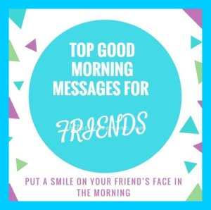 Top 80 Inspirational Good Morning Quotes for Friends