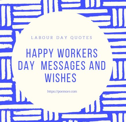 Happy Workers Day Celebration Greetings and Goodwill Messages
