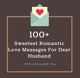 100 Sweetest Romantic Love Messages For Dear Husband