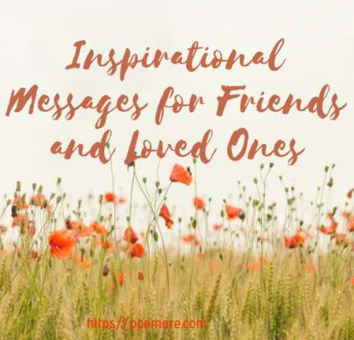 50 Inspirational Messages For Friends And Loved Ones