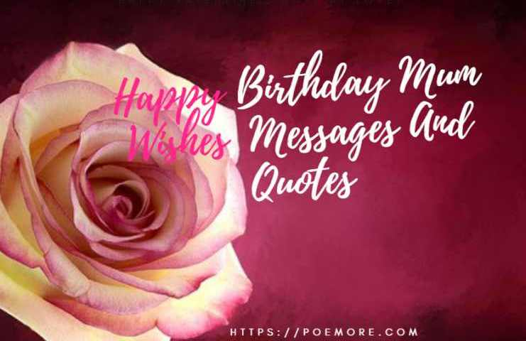 Happy Birthday Mum Wishes Messages And Quotes