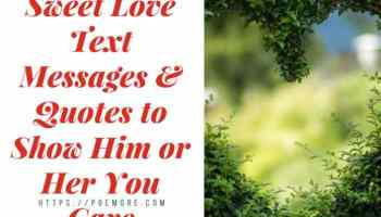 Sweet Love Text Messages Quotes To Show Him Or Her You Care