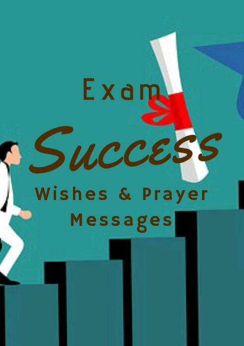 120 Exam Success Wishes & Prayer Messages For All Levels