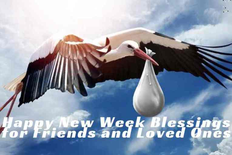 Happy New Week Blessings for Friends and Loved Ones