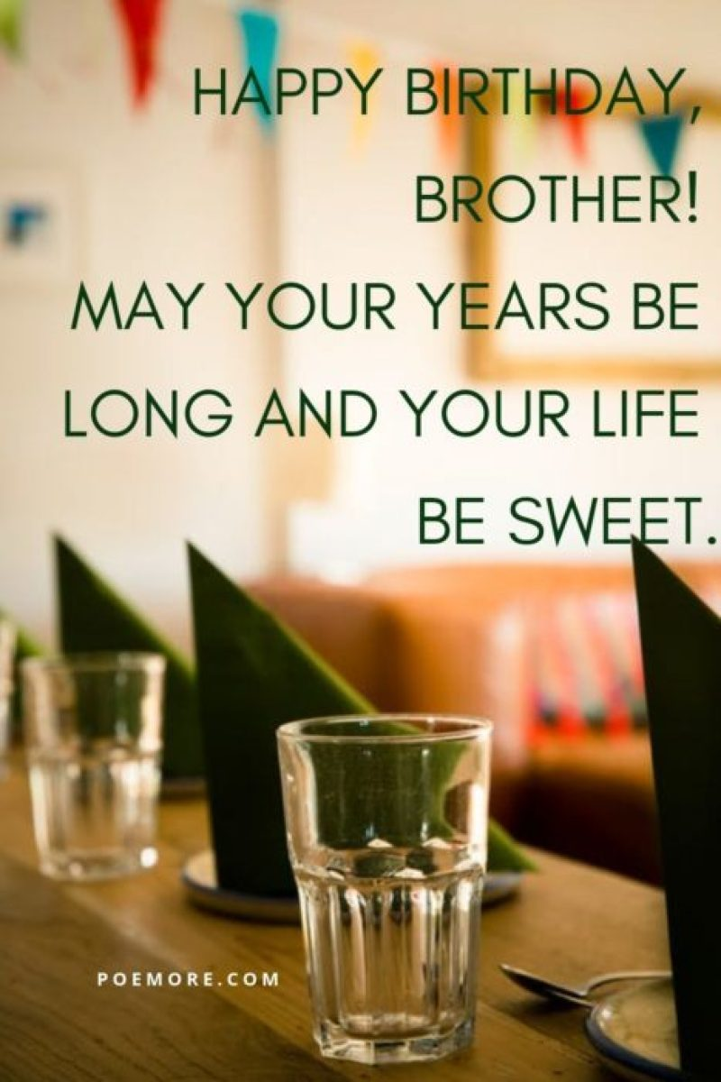 50 Birthday Wishes And Quotes For A Wonderful Brother