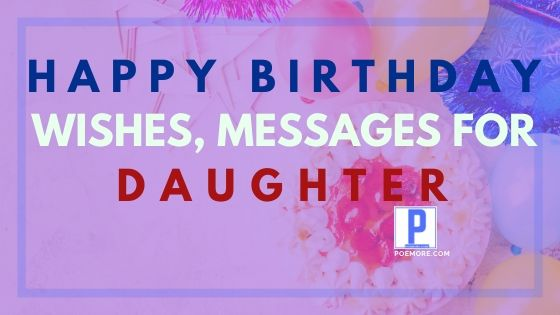 200 Cute Messages & Happy Birthday Wishes to a Daughter