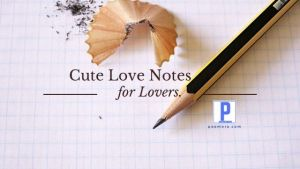 80+ Cute Love Notes for Him or Her