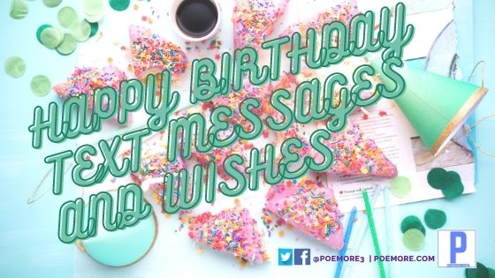 Happy Birthday Text Messages & Wishes