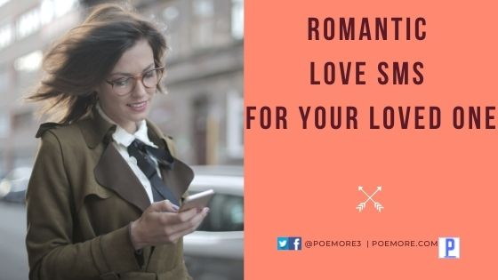 Romantic Love SMS for Your Loved One