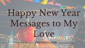 Happy New Year Messages to My Love