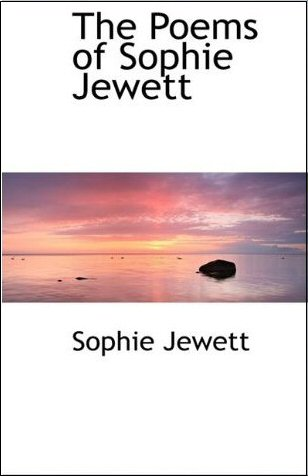 The Poems of Sophie Jewett