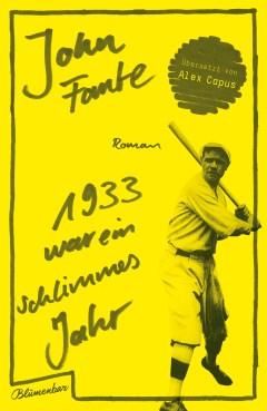 John Fante 1933 war ein schlimmes Jahr
