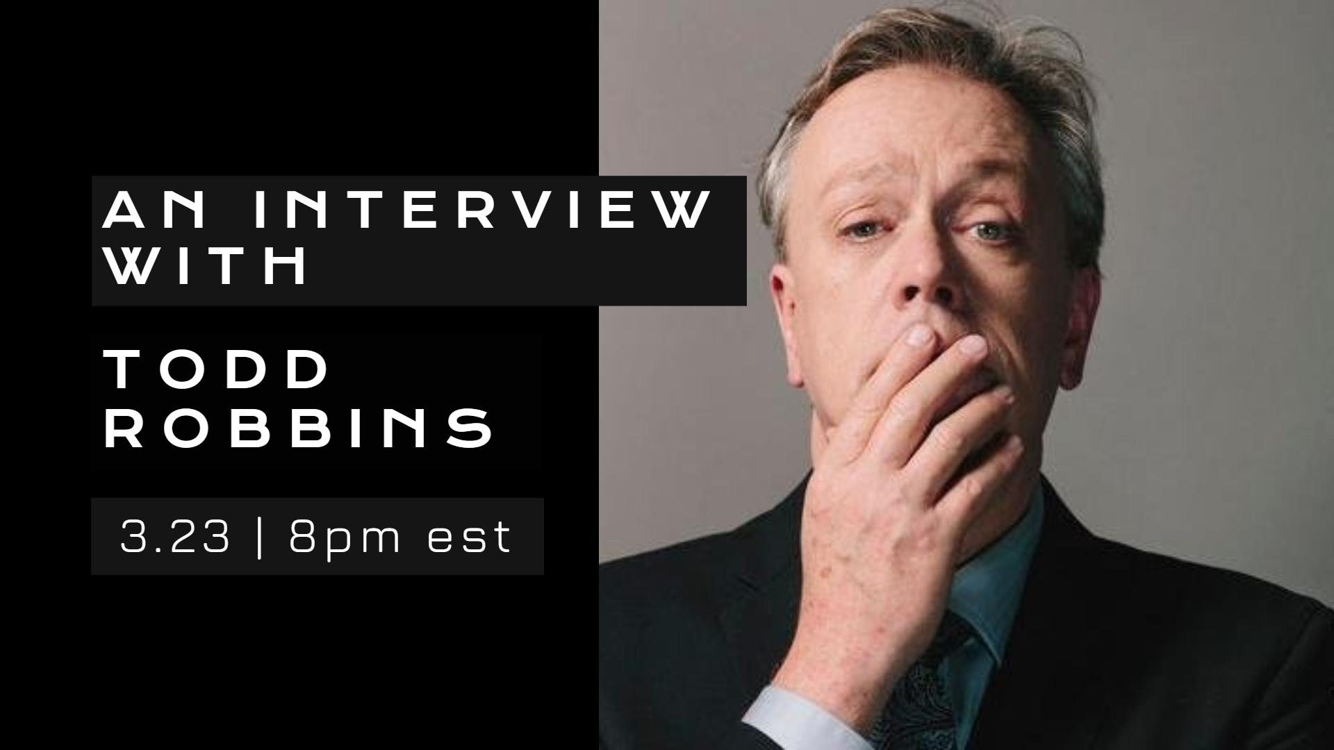 interviews todd robbins