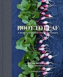Root to Leaf-A Southern Chef Cooks Through the Seasons