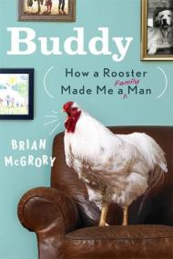 Virtual Book Club From Left to Write discusses Buddy: How a Rooster Made Me a Family Man - poet in the pantry