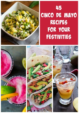 A collection of 45 Cinco de Mayo Recipes for Your Festivities - Poet in the Pantry