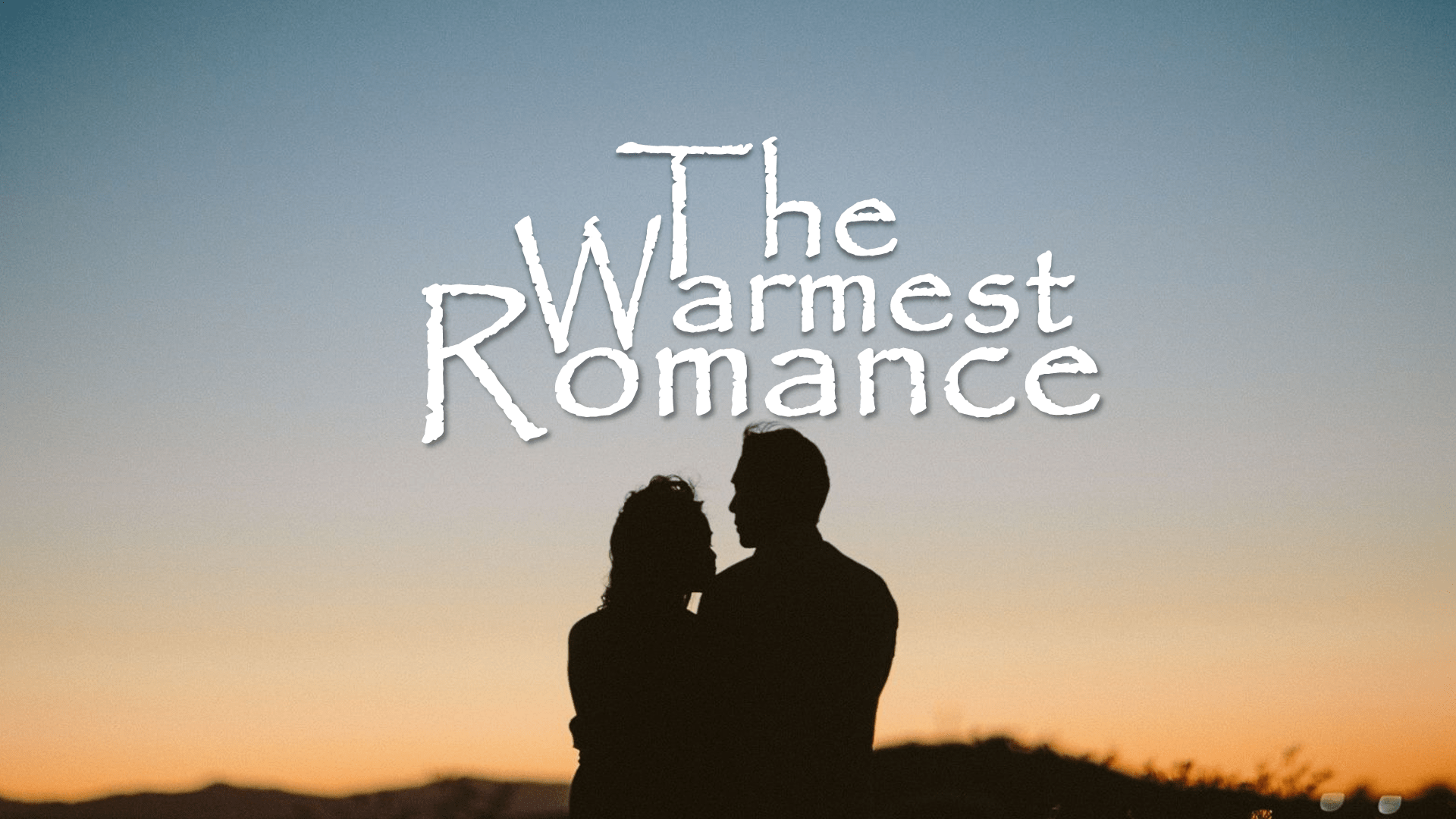 The Warmest Romance