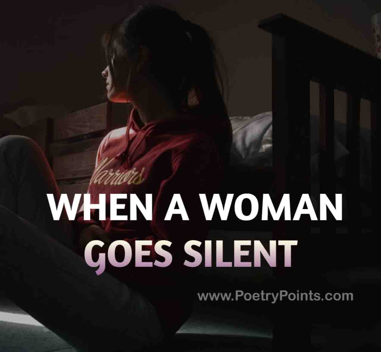 When a woman goes silent on you | Woman sad quotes