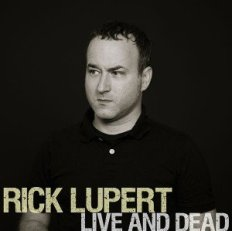 Rick Lupert Live and Dead - Spoken Word Album - 23 live and studio recordings.