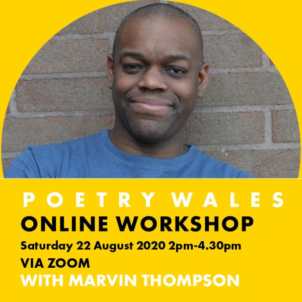 Poetry Wales Online Workshop 22 August 2020 Marvin Thompson Eco Poetry