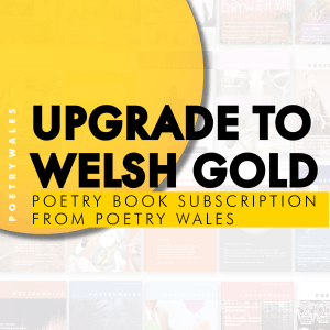 Upgrade to Welsh Gold March 2021 Poetry Book Subscription from Poetry Wales