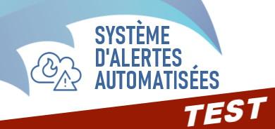 Test du système d'alertes automatisées
