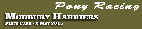 PONY RACING ENTRIES: MODBURY HARRIERS AT FLETE PARK ON SATURDAY, 2ND MAY 2015