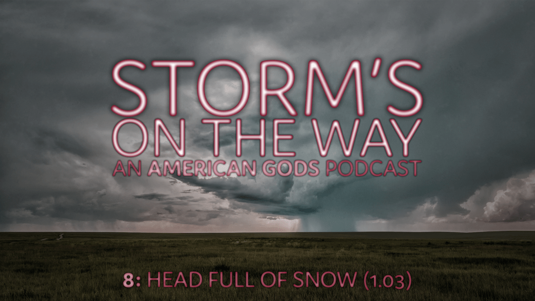 Storm's On The Way 8: Head Full Of Snow (1.03)