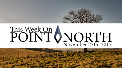This Week On Point North: November 27th 2017