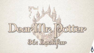 Dear Mr. Potter 36: Lookfar