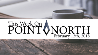 This Week On Point North: February 12th