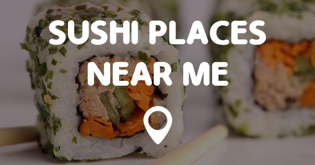 Sushi Spots Near Me