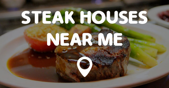 Great Steak Places Near Me