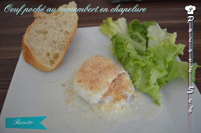 Œufs pochés au camembert en chapelure.