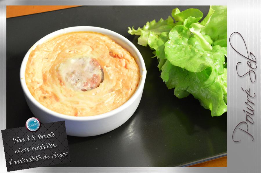 Flan à la tomate et son médaillon d'andouillette de Troyes