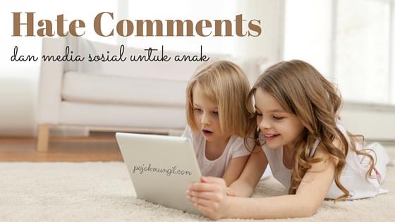 Hate Comments dan Media Sosial untuk Anak