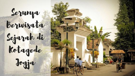 Serunya Berwisata Sejarah di Kotagede Jogja
