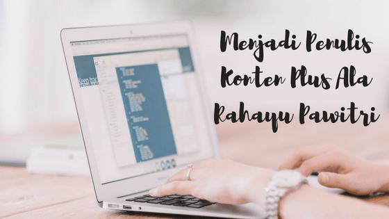 Menjadi Penulis Konten Plus Ala Rahayu Pawitri