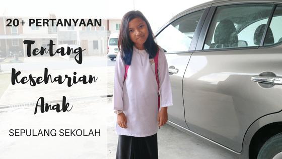 20+ Pertanyaan Tentang Keseharian Anak Sepulang Sekolah