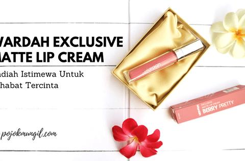 Wardah Lip Cream, Ide Kado untuk Wanita, Kosmetik, matahari mall, hadiah untuk sahabat wanita, hadiah untuk istri