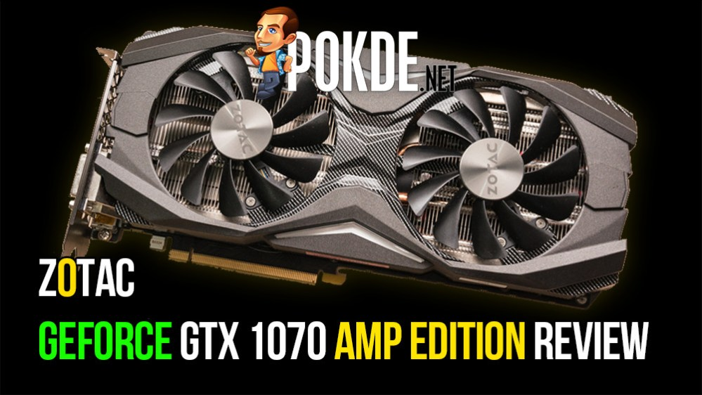 ZOTAC GeForce GTX 1070 AMP Edition review — the yellow beast – Pokde