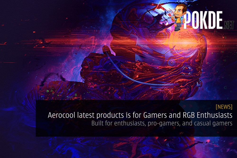 Aerocool latest products is for Gamers and RGB Enthusiasts — Built for enthusiasts, pro-gamers, and casual gamers 17