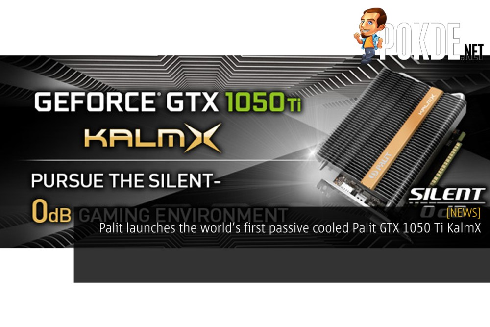 Palit launches the world's first passive cooled Palit GTX 1050 Ti