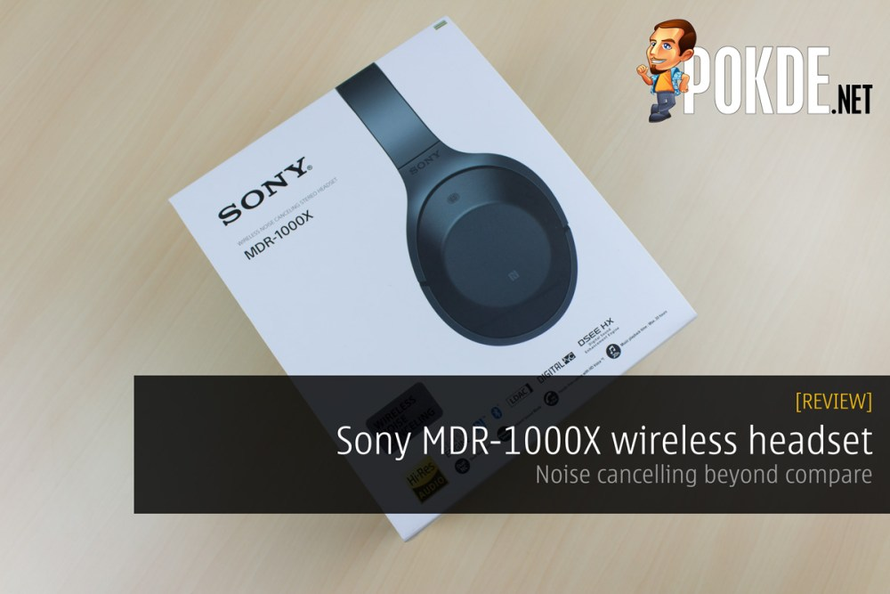Sony MDR-1000X wireless headset review — noise cancelling beyond compare 31