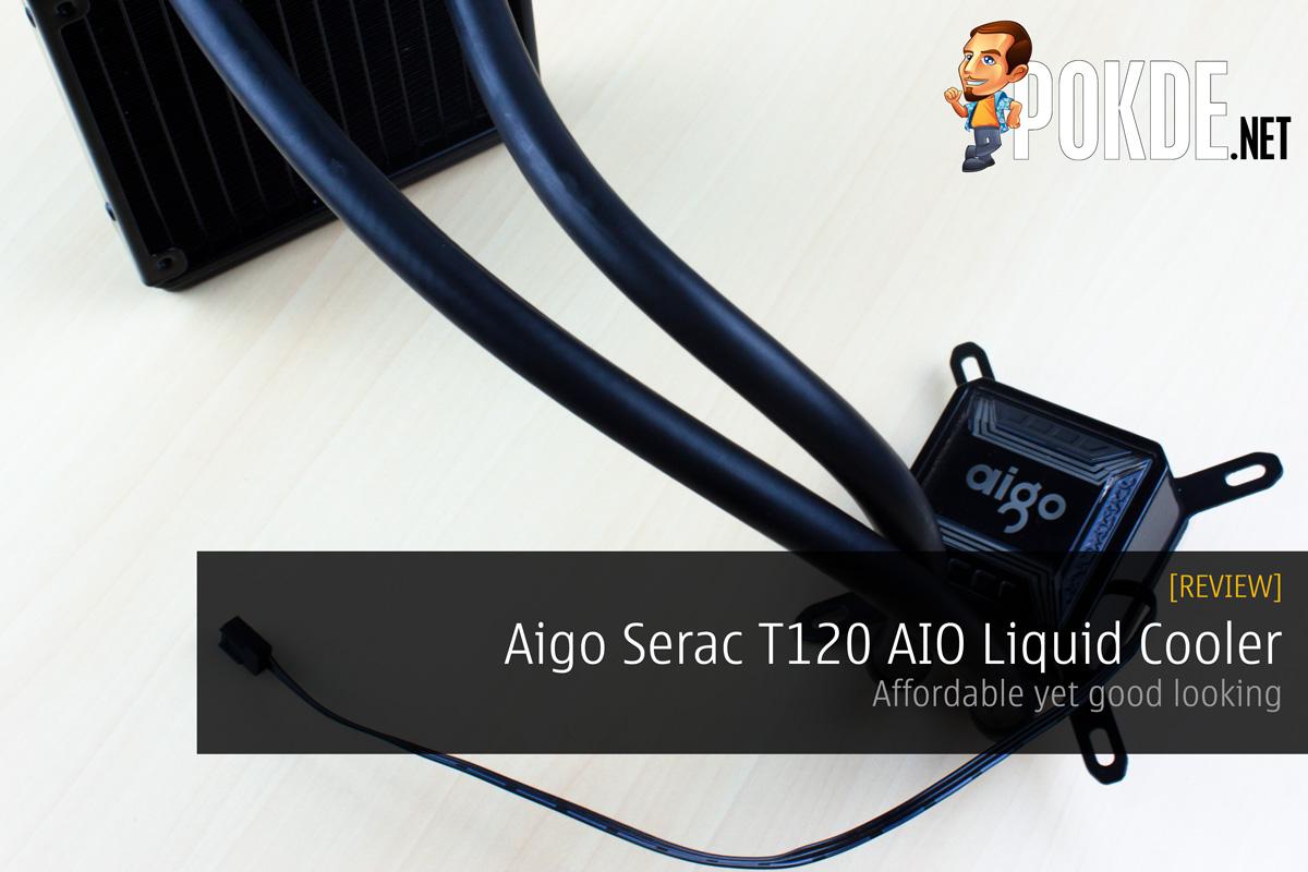 Aigo Serac T120 AIO Liquid Cooler Review — affordable yet good